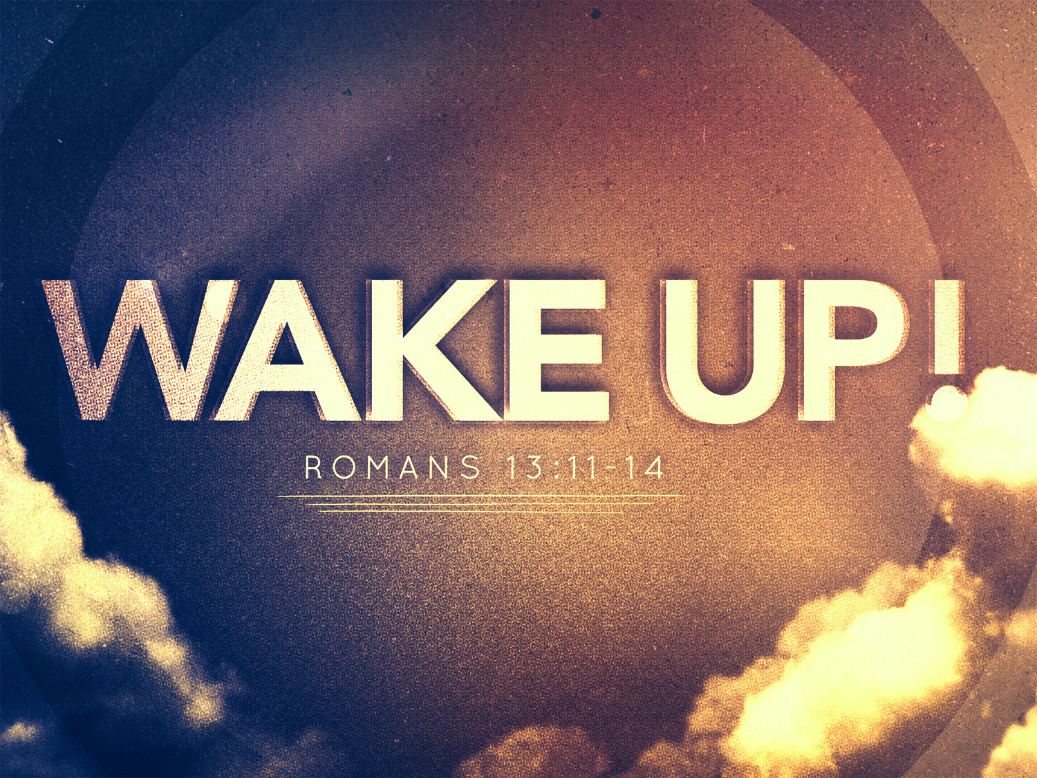Wake Up! – Sermon on Romans 13 11-14 | think and let think