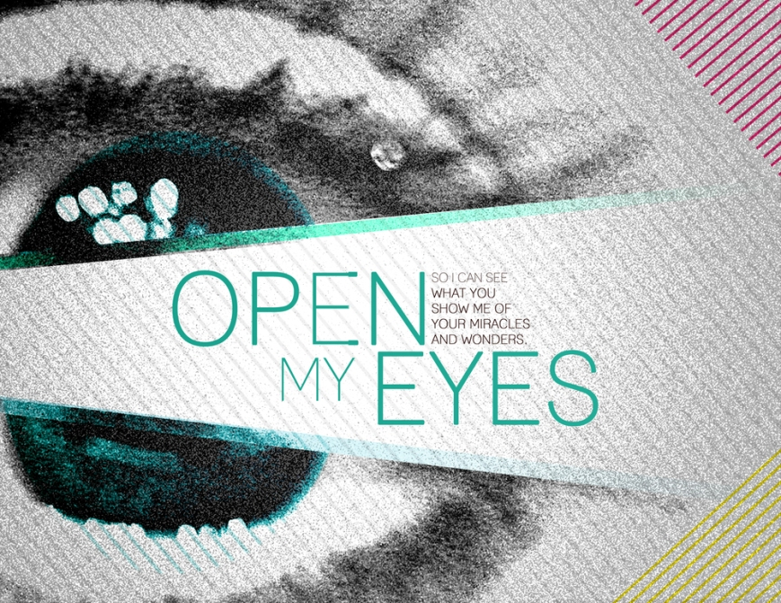 Open My Eyes That I May See