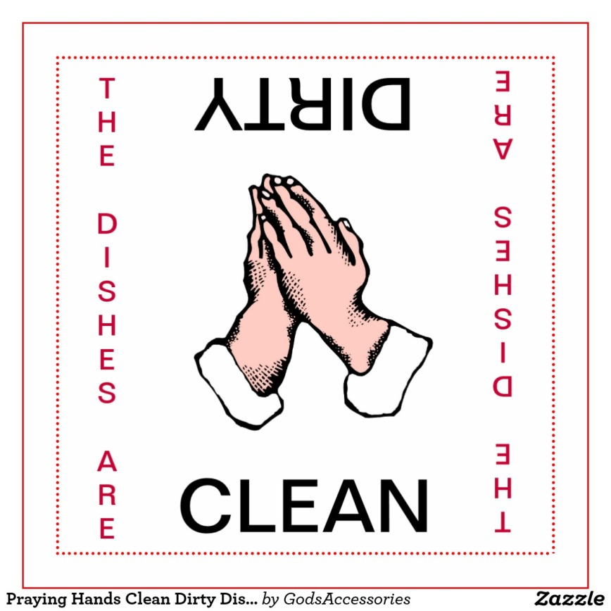 praying_hands_clean_dirty_dishwasher_magnet-rcfdd698c86904ddaa1e6594a1d17e547_x7qgu_1024