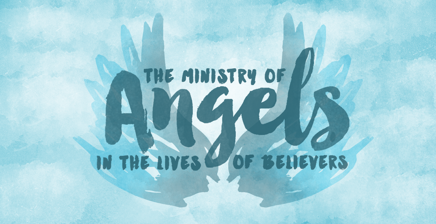 the_ministry_of_angels_in_the_lives_of_believers