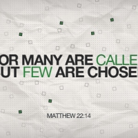 Many Are Called But Few Are Chosen