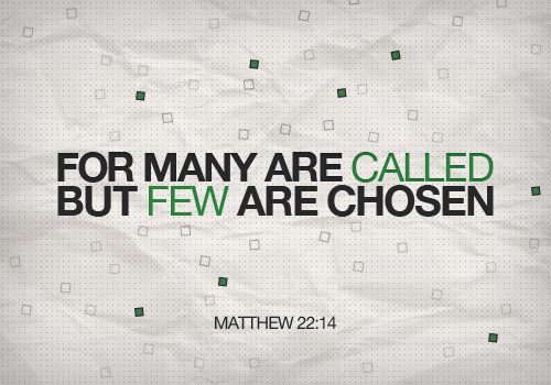 many-are-called-few-are-chosen