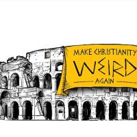 Make The Church Weird Again