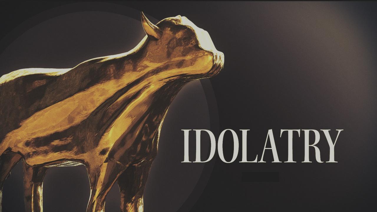 idolatry-part-2