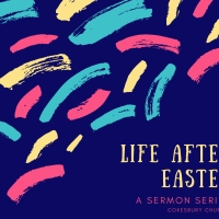 Life After Easter